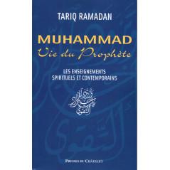 Muhammad, Vie du Prophète: Les enseignements spirituels et contemporains, de Tariq Ramadan