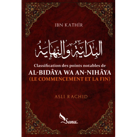 Classification des points notables de AL-Bidâya wa An-Nihâya de Ibn Kathîr, par Asli Rachid, ED SANA