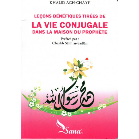 Leçons bénéfiques tirées de La vie conjugale dans la maison du Prophète, de Khâlid Ach-Châyi',