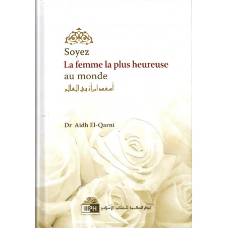 Soyez la femme la plus heureuse du monde, de Aidh El-Qarni, 2ème édition française (2012)