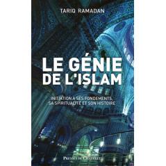 Le génie de l'islam: Initiation à ses fondements, sa spiritualité et son histoire, de Tariq Ramadan