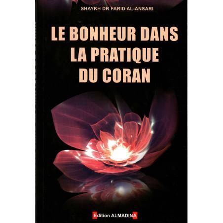 Le bonheur dans la pratique du Coran, de Farîd Al-Ansârî