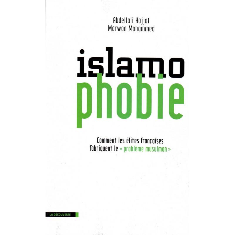 Islamophobie: Comment les élites françaises fabriquent le « problème musulman », de Abdellali Hajjat et Marwan Mohammed
