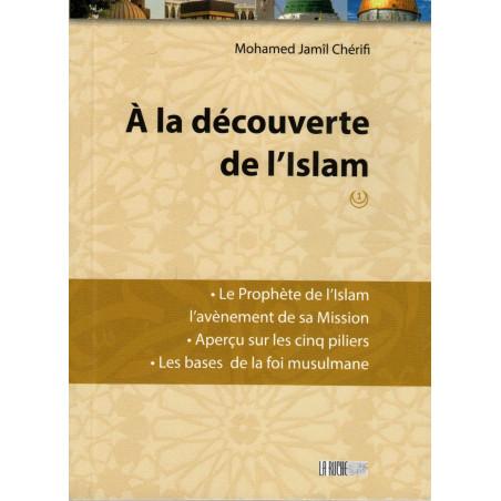 À la découverte de l'Islam (1), de Mohamed Jamil Chérifi, Nouvelle Édition