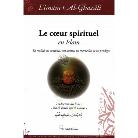 Le cœur spirituel en Islam, de l'imam Al-Ghazâlî