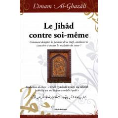 Le Jihâd contre soi-même, de l'imam Al-Ghazâlî