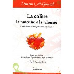 La colère, la rancune et la jalousie, de l'imam Al-Ghazâlî