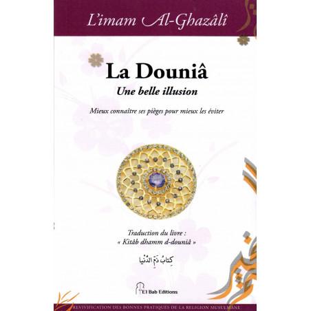 La Douniâ, Une belle illusion, de l'imam Al-Ghazâlî
