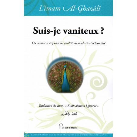 Suis-je vaniteux ?, de l'imam Al-Ghazâlî