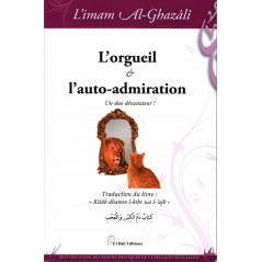 L'orgueil et l'auto-admiration: Un duo dévastateur!, de l'imam Al-Ghazâlî