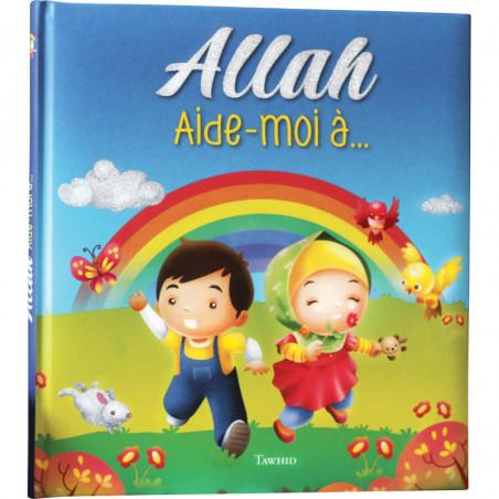 Allah, aide-moi à...
