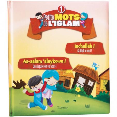 Petits mots de l'islam (1) : As-salam aleykoum ! (Que la paix soit sur vous!), Inchallah (Si Allah le veut!)