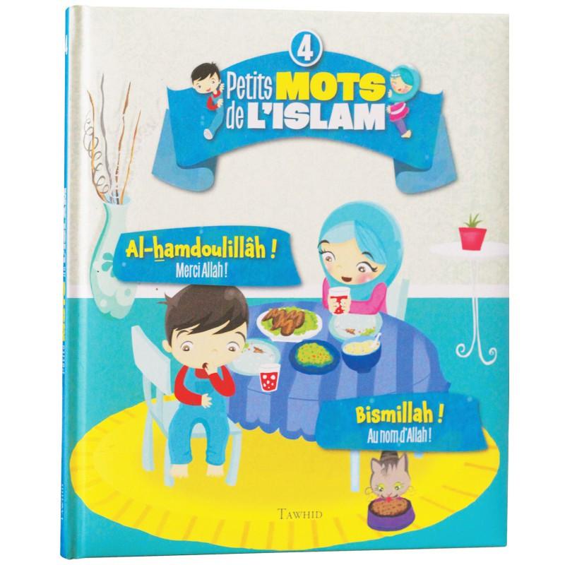 Petits mots de l'islam (4) : Al-hamdoulillâh ! (Merci Allah !), Bismillâh ! (Au nom d'Allah !)