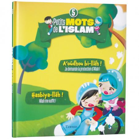 Petits mots de l'islam (5) : A'oudhou bi-llâh ! (Je demande la protection d'Allah !), Hasbiya-llâh ! (Allah me suffit !)