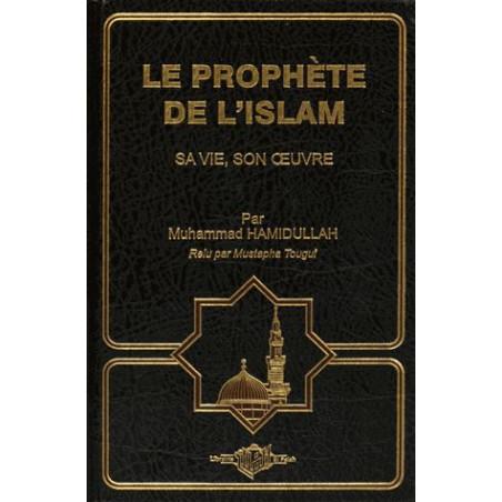 Le prophète de l'Islam: Sa vie, son œuvre, par Muhammad Hamidullah, Relu pas Mustapha Tougui, 8 ème Edition augmentée