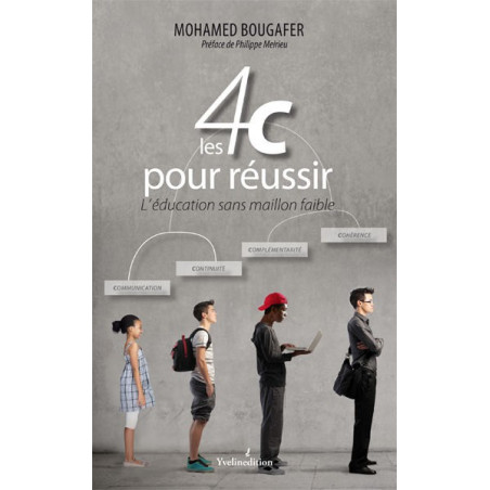 Les 4C pour réussir L'éducation sans maillon faible, de Mohamed Bougafer