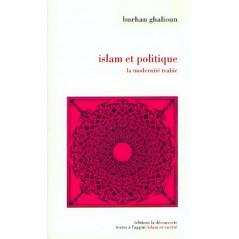 Islam et politique: La modernité trahie, de Burhan Ghalioun