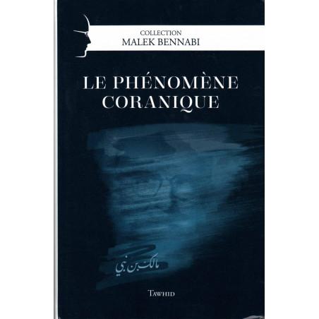 Le phénoméne coranique, de Malek Bennabi, Collection Malek Bennabi