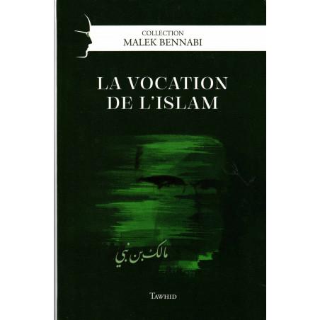 La vocation de l'islam, de Malek Bennabi, Collection Malek Bennabi