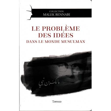 Le problème des idées dans le monde musulman, de Malek Bennabi, Collection Malek Bennabi