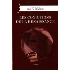 Les conditions de la renaissance, de Malek Bennabi, Collection Malek Bennabi