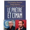 Le prêtre et l'imam, de Christophe Roucou, Tareq Oubrou, Entretiens avec Antoine d'Abbundo
