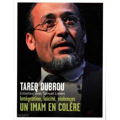 Un imam en colère, Entretien de Tareq Oubrou avec Samuel Lieven (Intégration, laïcité, violences)
