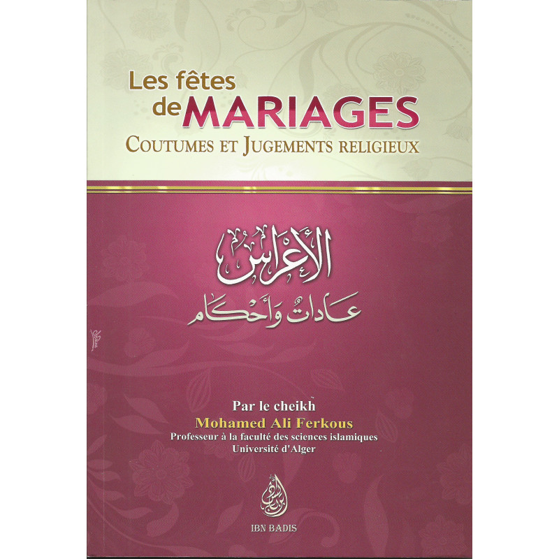 Les fêtes de mariages: Coutumes et jugements religieux, par le Cheikh Mohamed Ali Ferkous