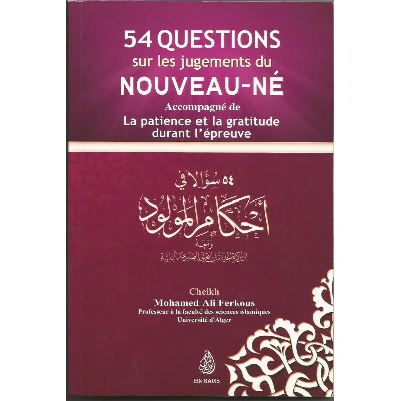 54 questions sur les jugements du nouveau-né accompagné de la patience et la gratitude durant l'épreuve, par Mohamed Ali Ferkous
