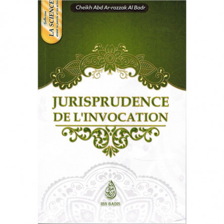 Jurisprudence de l'invocation, de Cheikh Abd-Ar-Razzak Al Badr (Format de poche)
