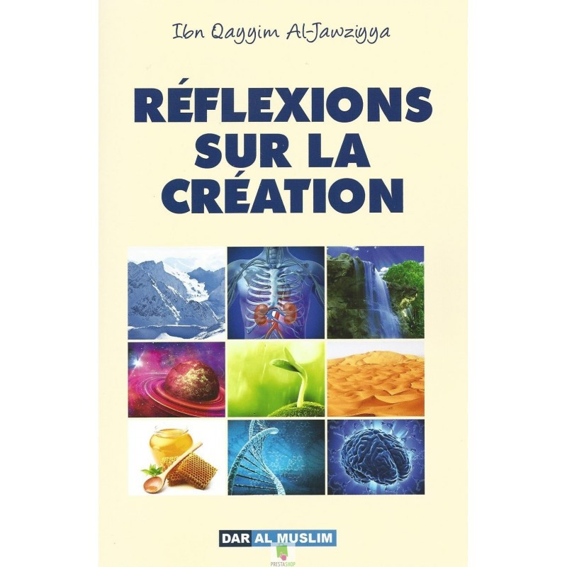 Réflexions sur la création, de Ibn Qayyim Al-Jawziyya