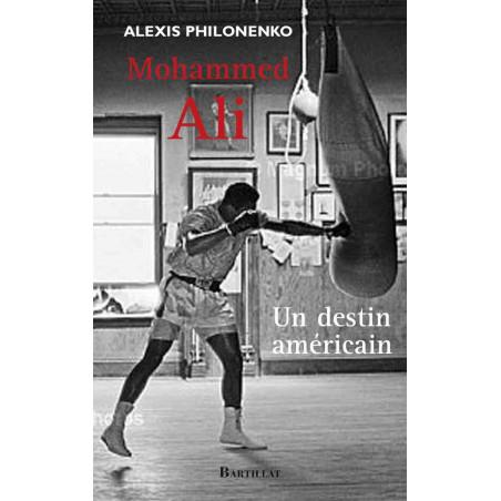 Mohammed Ali Un destin américain, de Alexis Philonenko