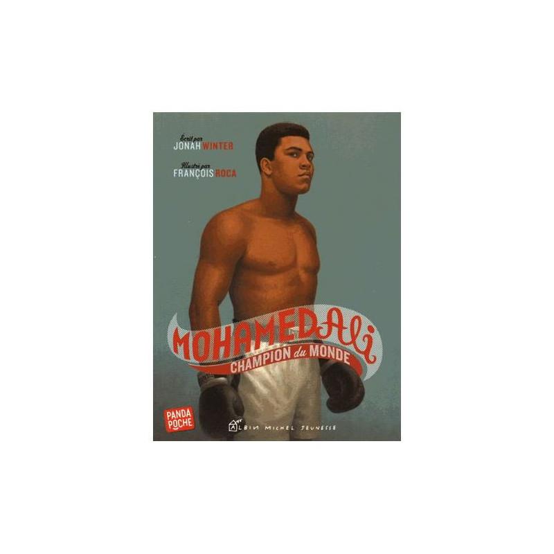 Mohamed Ali : Champion du monde, de Jonah Winter