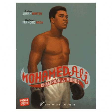 Mohamed Ali : Champion du monde, de Jonah Winter