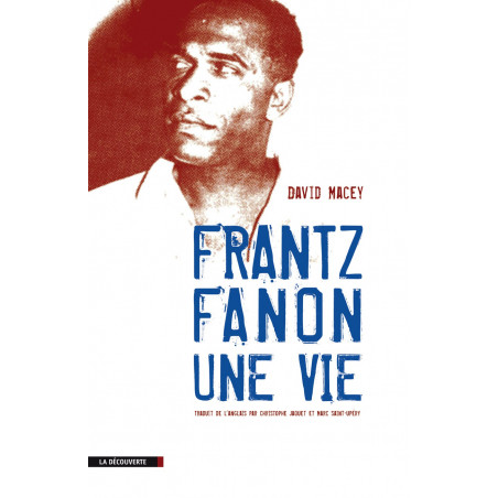 Frantz Fanon, Une vie, de David Macey