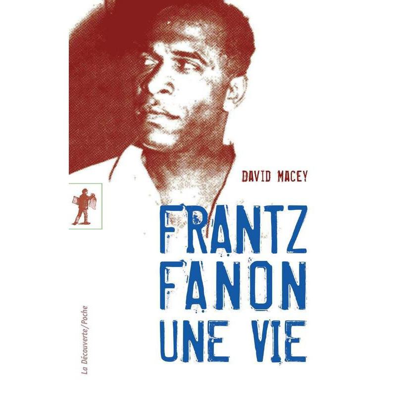 Frantz Fanon, Une vie, de David Macey (Format de Poche)
