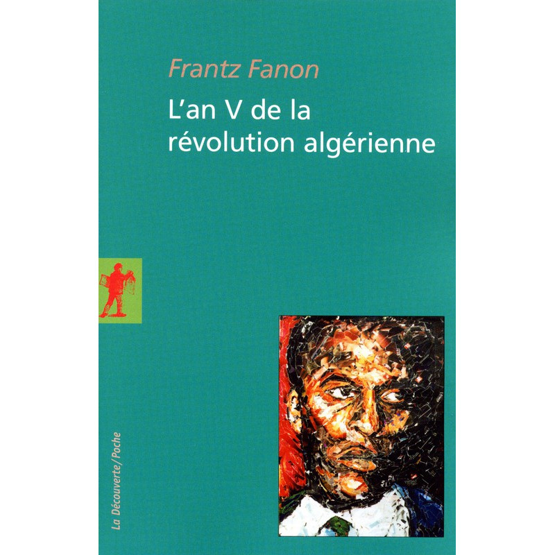 L'an V de la révolution algérienne , de Frantz Fanon (Format de Poche)