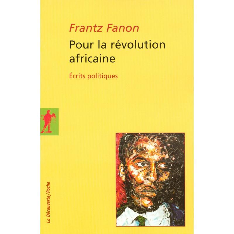 Pour la révolution africaine (Écrits Politiques), de Frantz Fanon (Format de Poche)