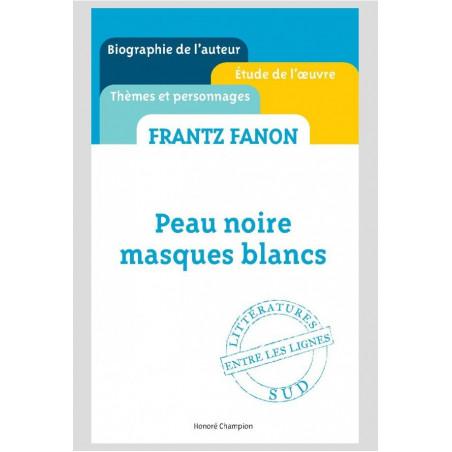 Frantz Fanon, Peau Noire, Masques Blancs, par Christiane Chaulet Achour