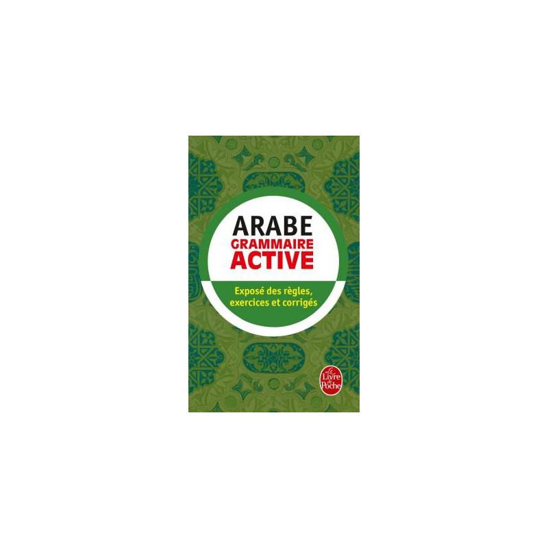 Grammaire active de l'arabe (Exposé des régles, exercices et corrigés), Format de Poche