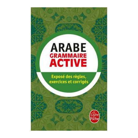 Arabe Grammaire Active (Exposé des régles, exercices et corrigés), Format de Poche