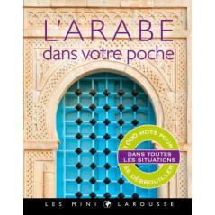 L'arabe dans votre poche : 1000 mots pour se débrouiller dans toutes les situations (Mini format)