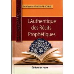 L'Authentique des Récits Prophétiques, de Dr Sulaymân 'Abdullâh Al-Achkar