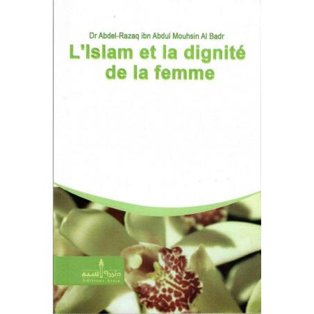 L'Islam et la dignité de la femme, de Dr Abdel-Razaq Ibn Abdul Mouhsin Al-Badr