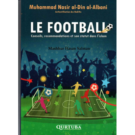 Le FOOTBALL, Conseils, recommandations et son statut dans l'Islam