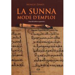 La Sunna mode d'emploi (Nouvelle édition augmentée)